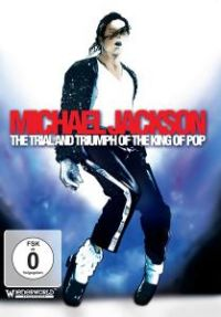 Cover Michael Jackson - The Trial And Triumph Of The King Of Pop [DVD]